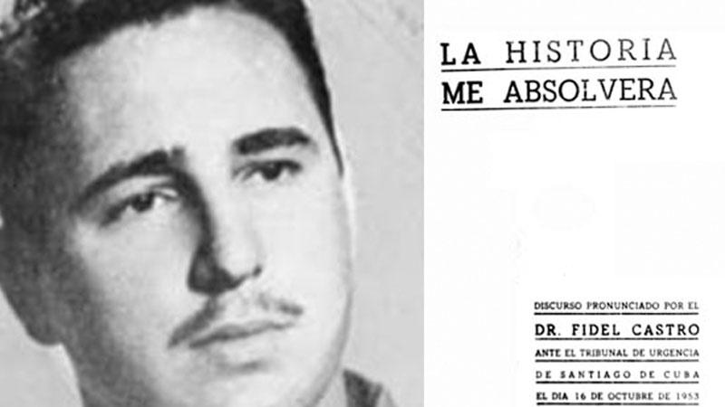 Fidel Castro Ruz - History will absolve me.